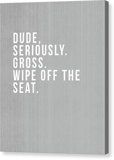 Design Canvas Print - Wipe Off The Seat- Art By Linda Woods by Linda Woods