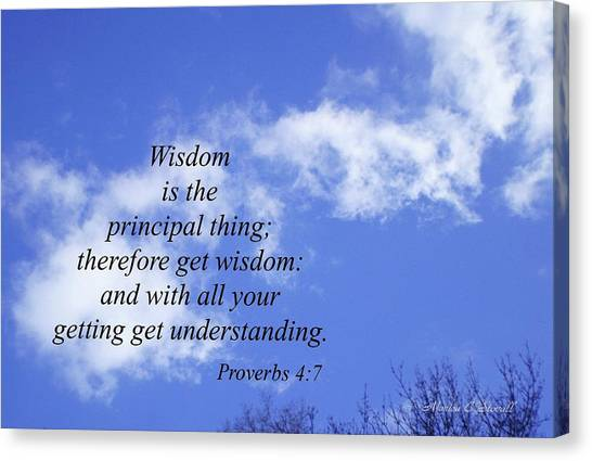 Wisdom Is The Principal Thing... Canvas Print
