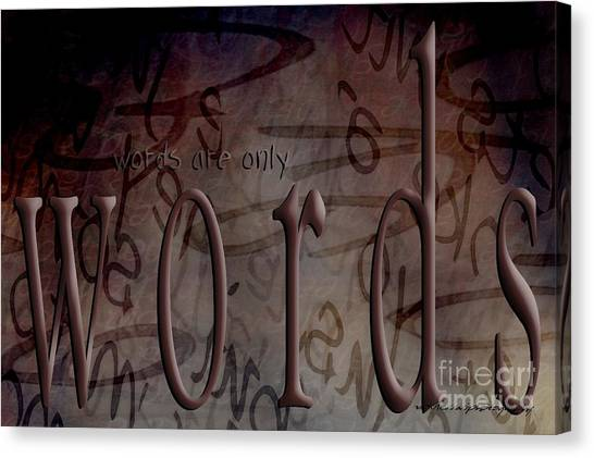 Words Are Only Words 2 Canvas Print