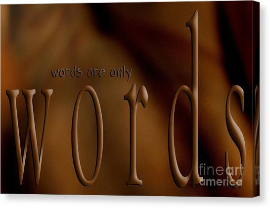 Words Are Only Words 3 Canvas Print
