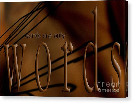 Words Are Only Words 4 Canvas Print