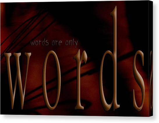 Words Are Only Words 5 Canvas Print