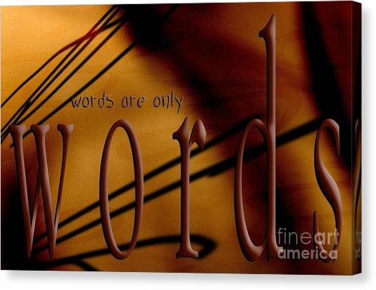 Words Are Only Words 6 Canvas Print