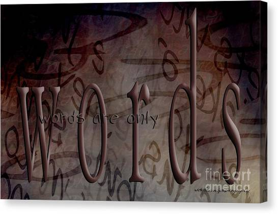 Words Are Only Words Canvas Print