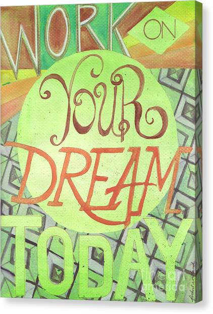 Canvas Print featuring the painting Work On Your Dream by Erin Fickert-Rowland