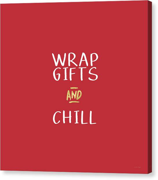 Christmas Canvas Print - Wrap Gifts And Chill- Art By Linda Woods by Linda Woods