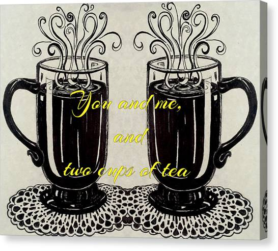 You And Me, And Two Cups Of Tea Canvas Print