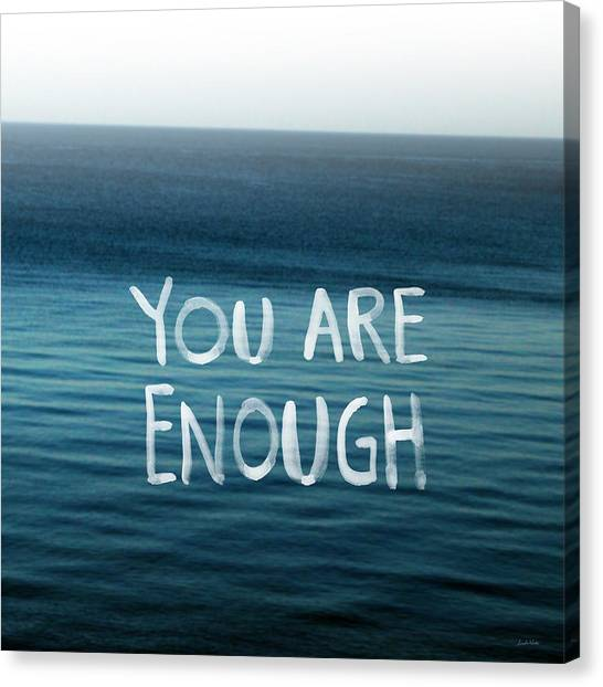 Inspirational Canvas Print - You Are Enough by Linda Woods
