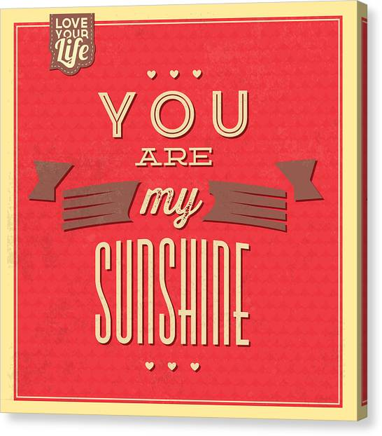 Lucky Canvas Print - You Are My Sunshine by Naxart Studio