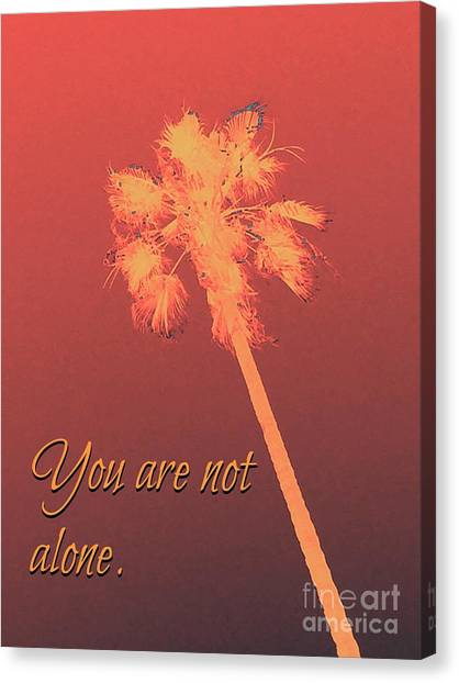 You Are Not Alone Canvas Print
