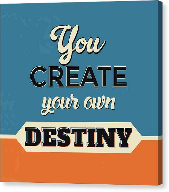 Lucky Canvas Print - You Create Your Own Destiny by Naxart Studio