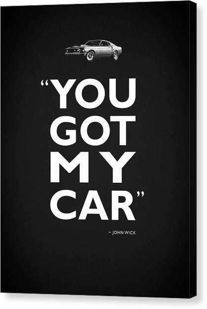 Keanu Reeves Canvas Print - You Got My Car - John Wick by Mark Rogan