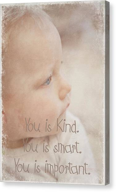 You Is Kind Canvas Print