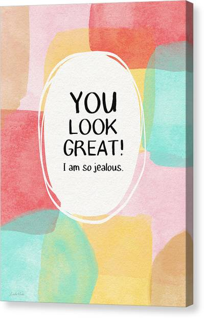 Health Care Canvas Print - You Look Great- Art By Linda Woods by Linda Woods