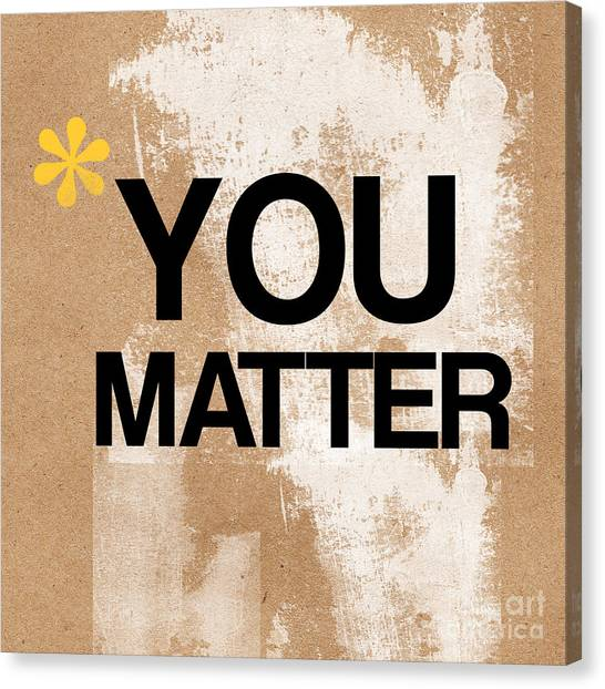 Brown Canvas Print - You Matter by Linda Woods