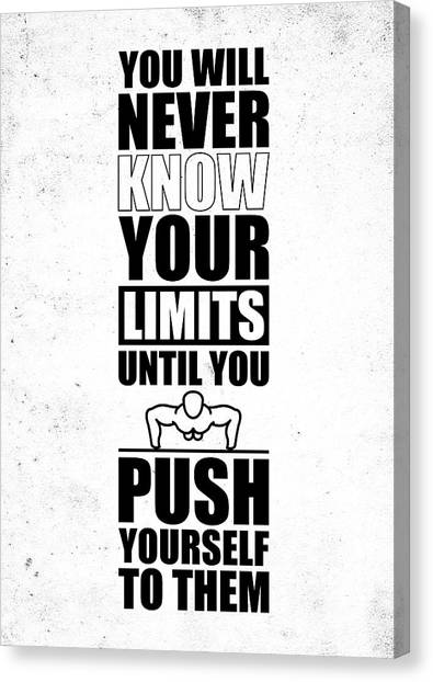 Workout Canvas Print - You Will Never Know Your Limits Until You Push Yourself To Them Gym Motivational Quotes Poster by Lab No 4