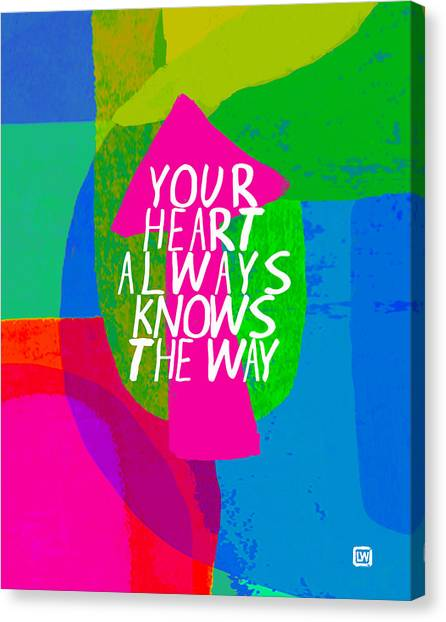 Your Heart Always Knows The Way Canvas Print