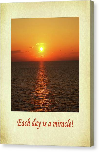 Each Day Is A Miracle Canvas Print
