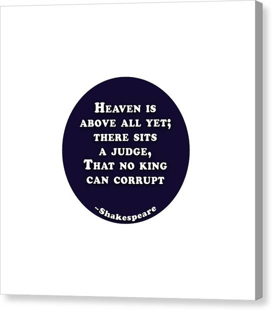 Canvas Print - Heaven Is Above All #shakespeare #shakespearequote by TintoDesigns