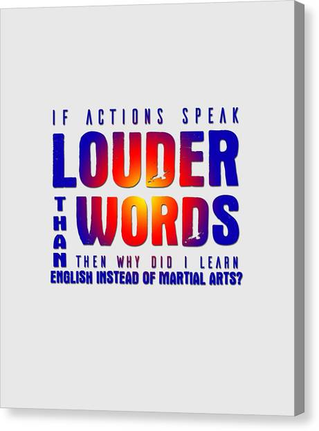 Actions Speak Louder  Canvas Print