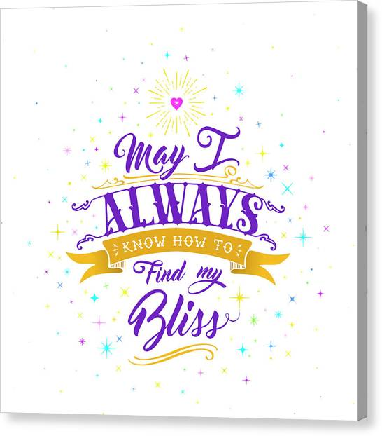 Always Find My Bliss Canvas Print