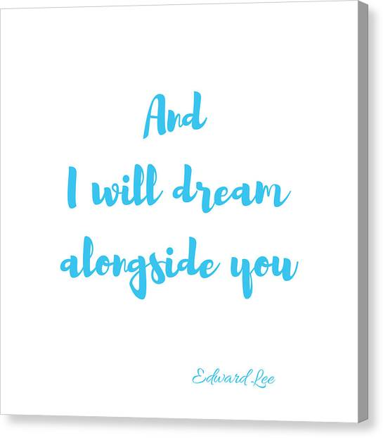 And I Will Dream Canvas Print