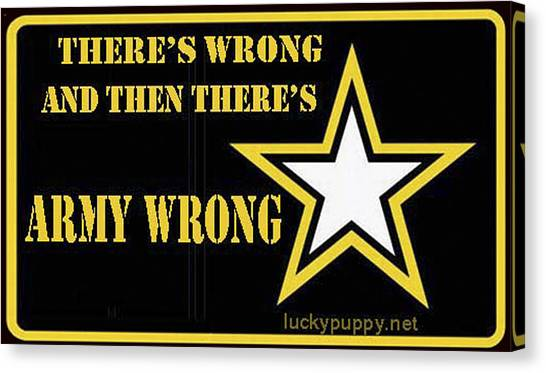 Army Wrong Canvas Print