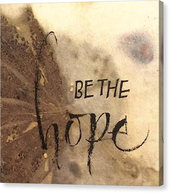 Be The Hope Canvas Print