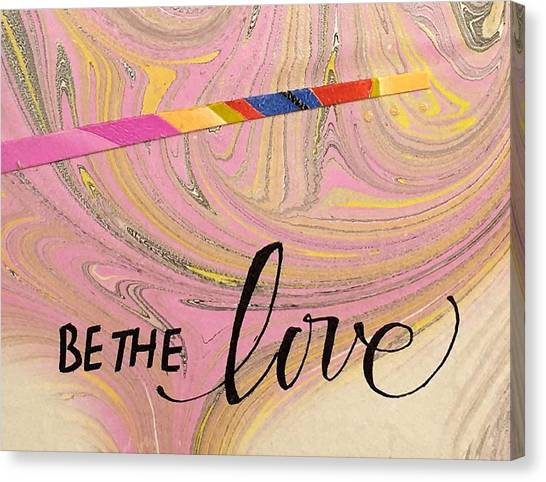 Be The Love Canvas Print