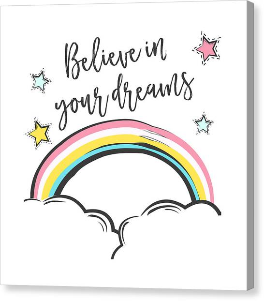 Believe In Your Dreams - Baby Room Nursery Art Poster Print Canvas Print