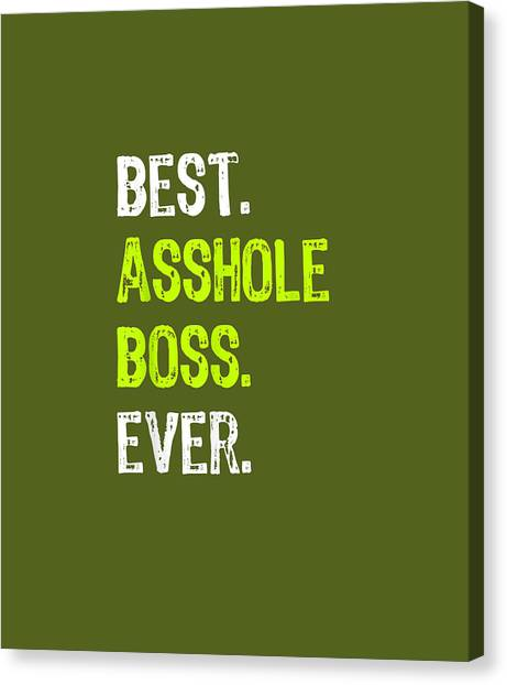 T Shirts Canvas Print - Best Asshole Boss Ever Funny Boss's Day Gift T-shirt by Unique Tees