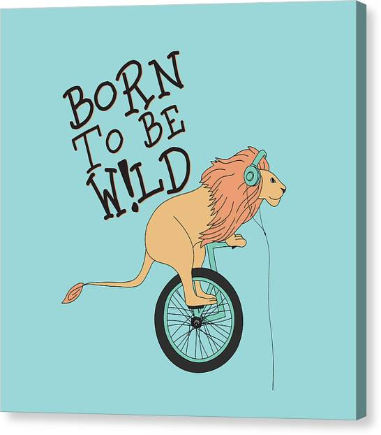 Born To Be Wild - Baby Room Nursery Art Poster Print Canvas Print