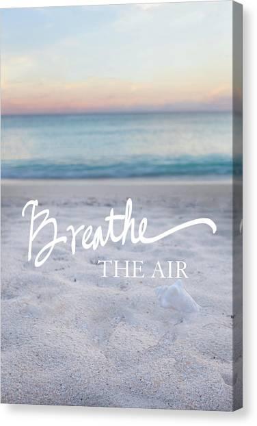 Breathe Canvas Print - Breathe The Air by Susan Bryant