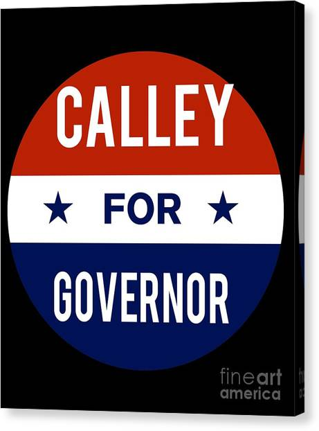Canvas Print featuring the digital art Calley For Governor 2018 by Flippin Sweet Gear