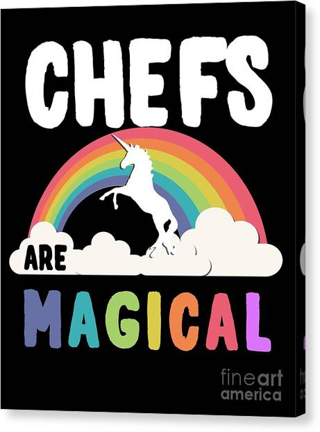 Canvas Print featuring the digital art Chefs Are Magical by Flippin Sweet Gear