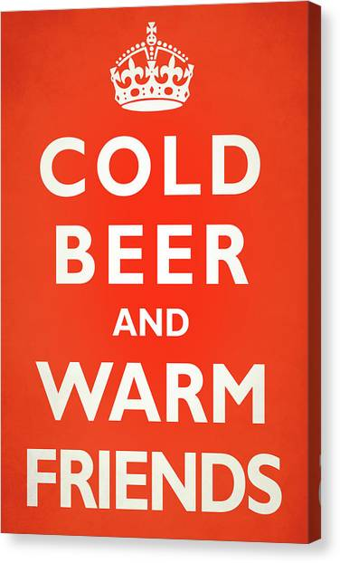 Beverage Canvas Print - Cold Beer Warm Friends by Mark Rogan