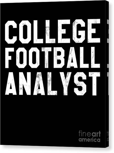 afcd8bb3 Awesome Quote Canvas Print - College Football Analyst Tshirt Football Fan  Tshirt by Noirty Designs