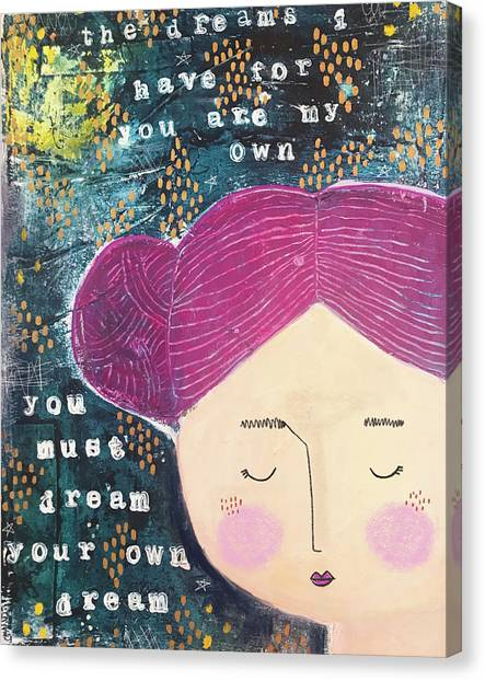 Media Canvas Print - Dream Your Own Dream by Cindy Willingham