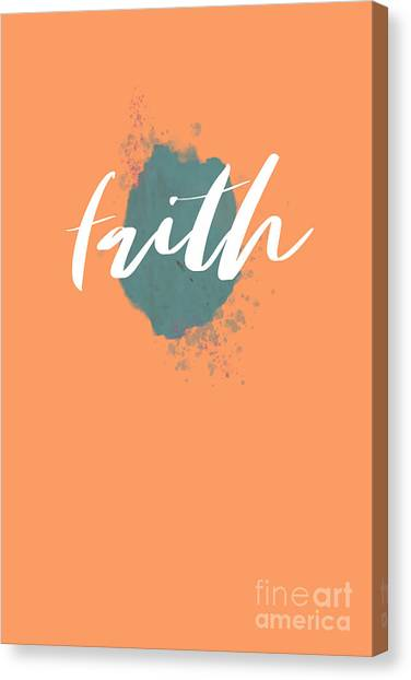 Eclectic Wall Art, Watercolor Splatter, Faith, Teal, And Peach  Canvas Print