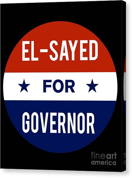 Canvas Print featuring the digital art El Sayed For Governor 2018 by Flippin Sweet Gear