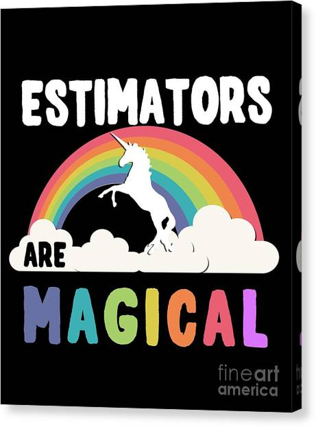 Estimators Are Magical Canvas Print