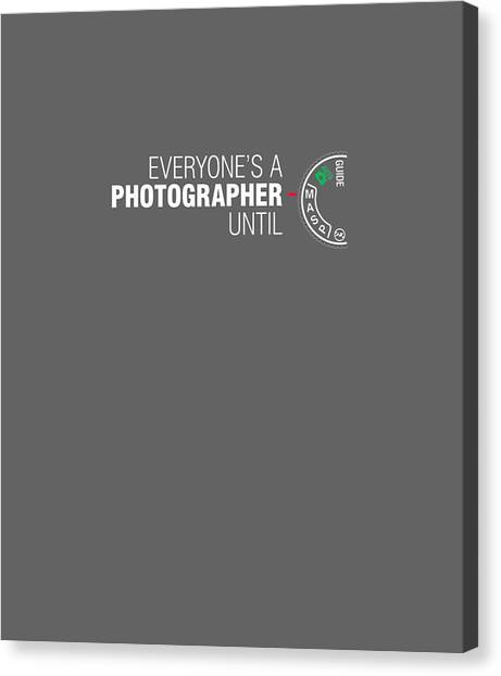 T Shirts Canvas Print - Everyone's A Photographer Until Manual Mode T Shirt For Men by Unique Tees