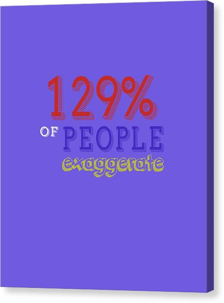 Exaggerate Canvas Print
