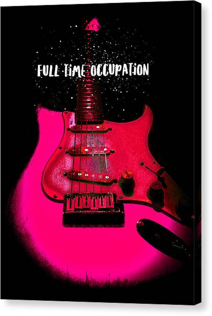 Full Time Occupation Guitar Canvas Print