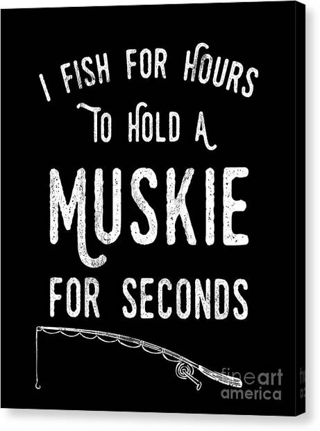 261dcdbc5 Awesome Quote Canvas Print - Funny Muskie Fishing Fisherman Distressed Tshirt  Gift by Noirty Designs