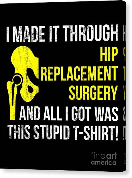 17e55f9d13 Thanks Giving Canvas Print - Get Well Hip Replacement Surgery Recovery Gift  Gag Tshirt by Noirty