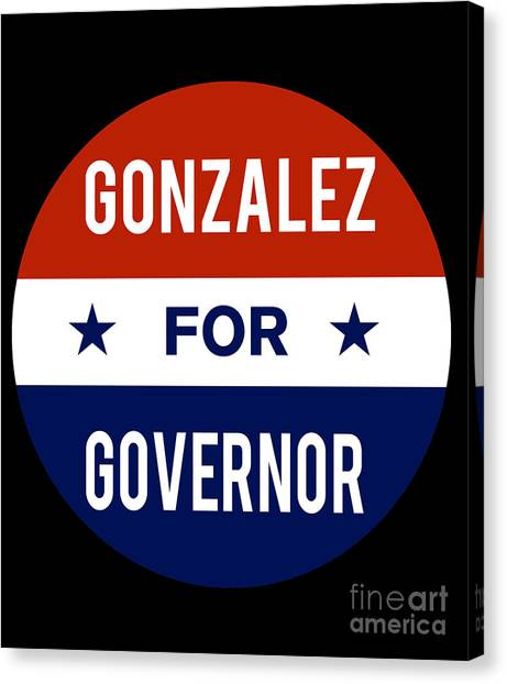 Gonzalez For Governor 2018 Canvas Print