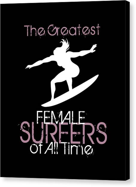 Surfboard Canvas Print - Greatest Female Surfers Of All Time by Daniel Ghioldi