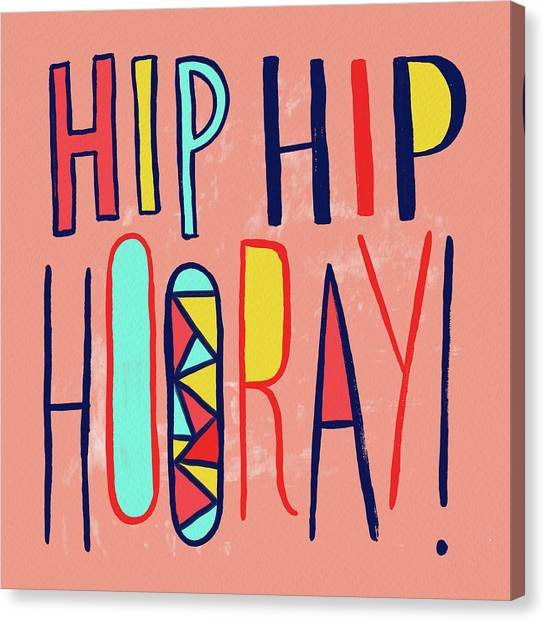 Hip Hip Hooray Canvas Print