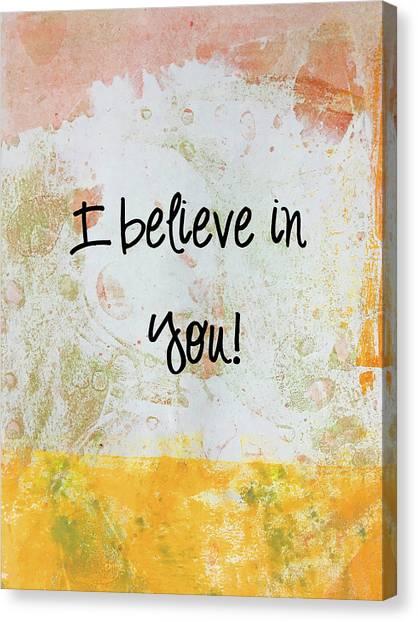 Simple Canvas Print - I Believe In You by Nancy Merkle